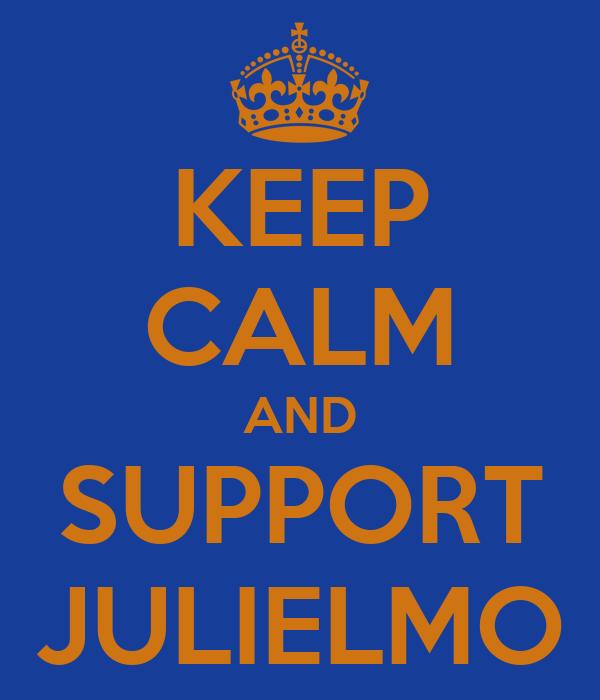 KEEP CALM AND SUPPORT JULIELMO