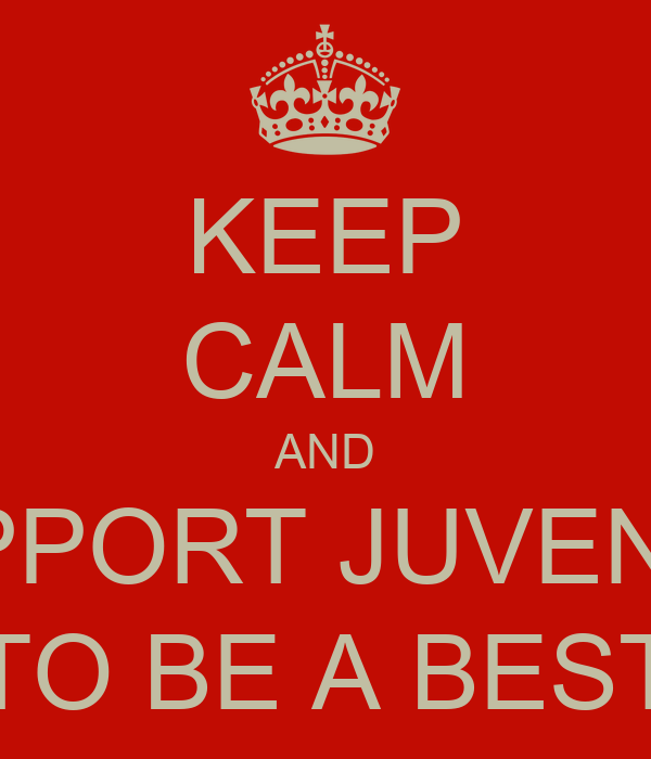 KEEP CALM AND SUPPORT JUVENSIX TO BE A BEST
