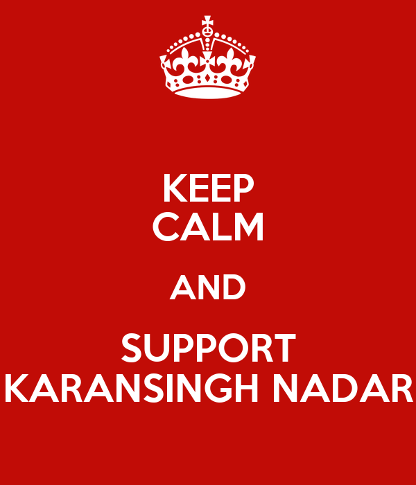 KEEP CALM AND SUPPORT KARANSINGH NADAR