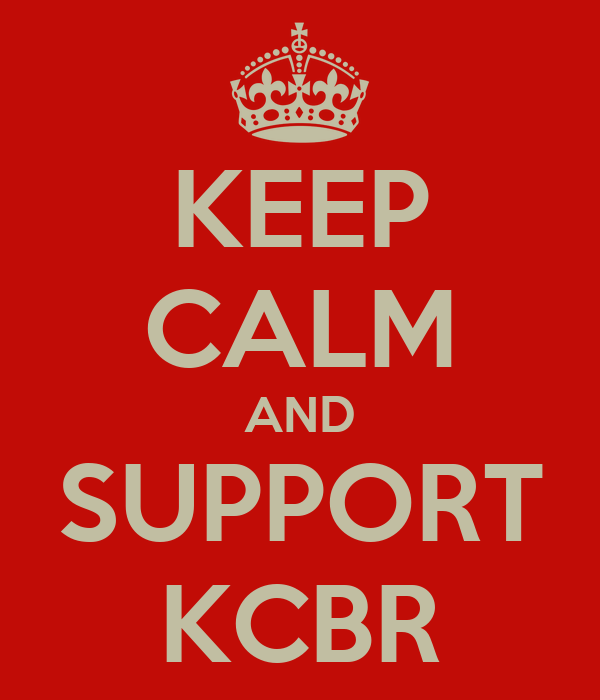 KEEP CALM AND SUPPORT KCBR