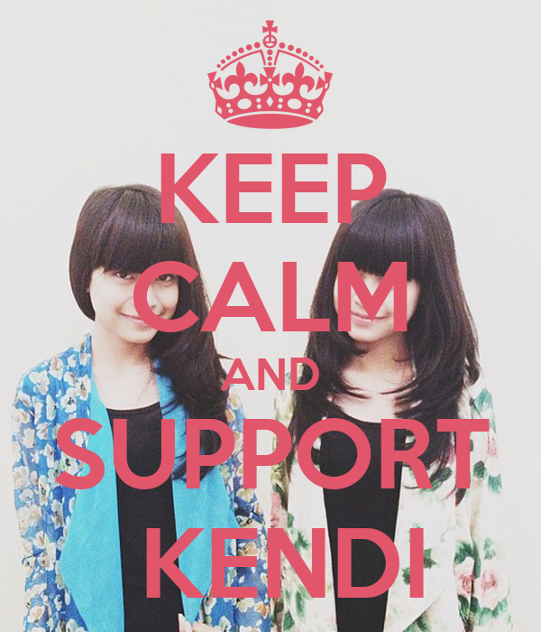 KEEP CALM AND SUPPORT  KENDI