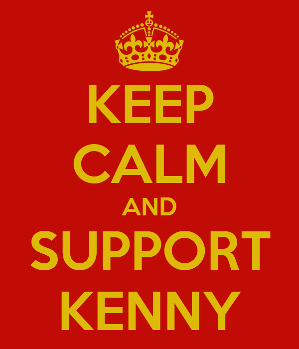 KEEP CALM AND SUPPORT KENNY