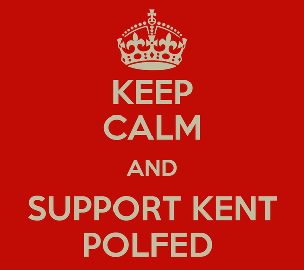 KEEP CALM AND SUPPORT KENT POLFED