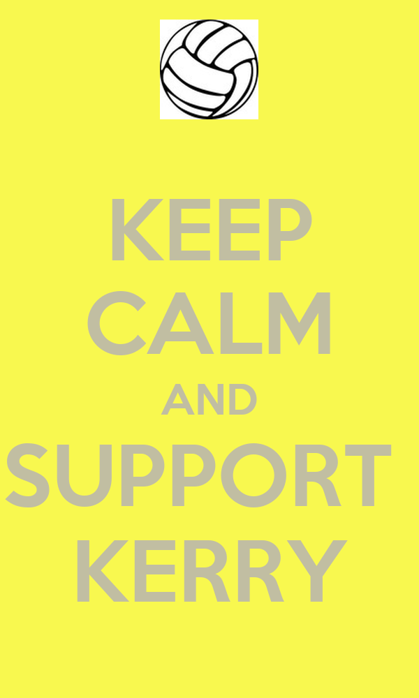 KEEP CALM AND SUPPORT  KERRY