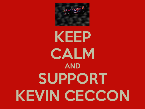 KEEP CALM AND SUPPORT KEVIN CECCON