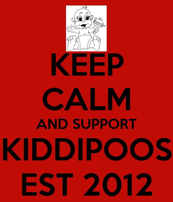 KEEP CALM AND SUPPORT KIDDIPOOS EST 2012