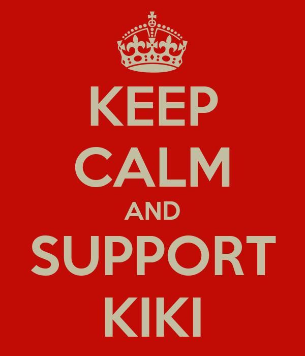 KEEP CALM AND SUPPORT KIKI