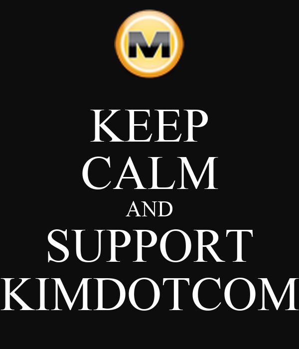 KEEP CALM AND SUPPORT KIMDOTCOM