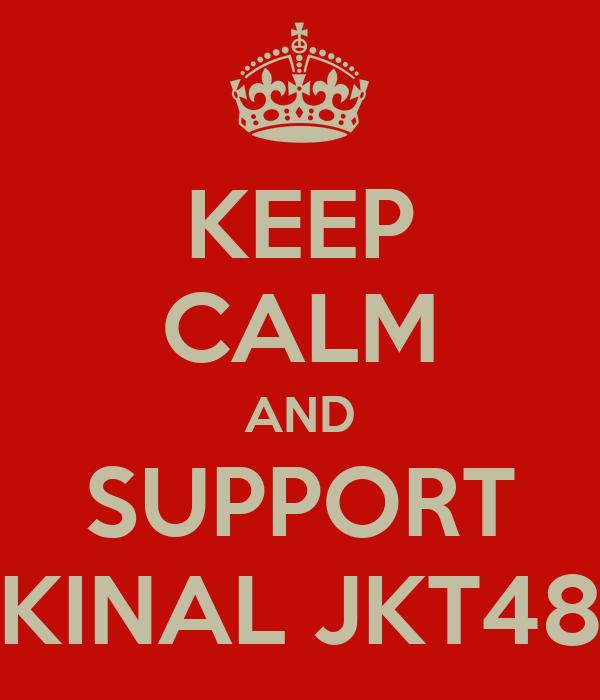 KEEP CALM AND SUPPORT KINAL JKT48