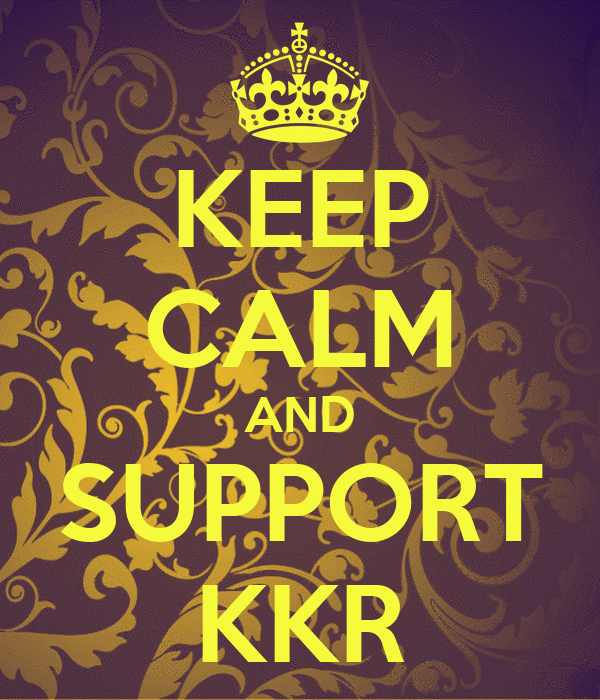 KEEP CALM AND SUPPORT KKR