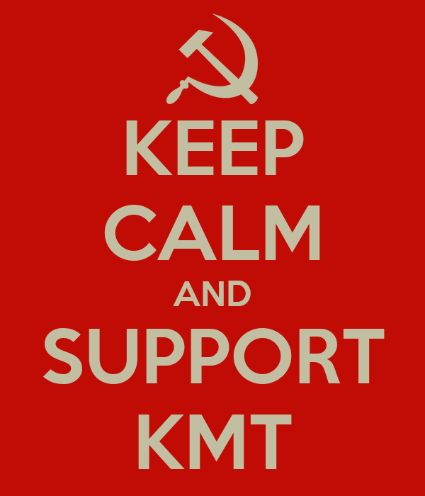 KEEP CALM AND SUPPORT KMT