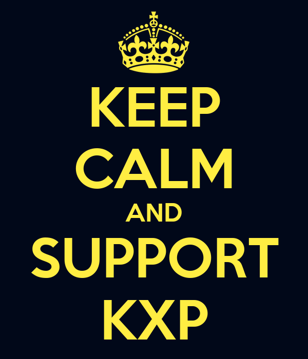 KEEP CALM AND SUPPORT KXP