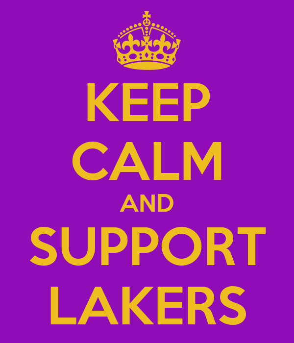 KEEP CALM AND SUPPORT LAKERS