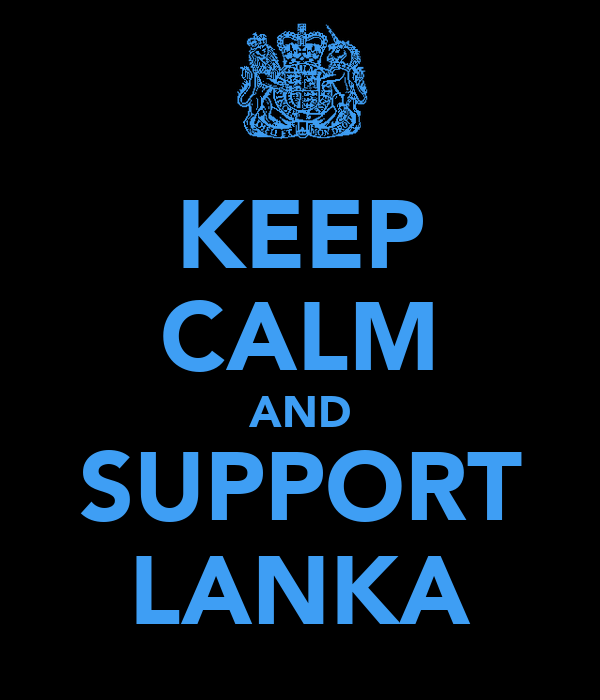 KEEP CALM AND SUPPORT LANKA
