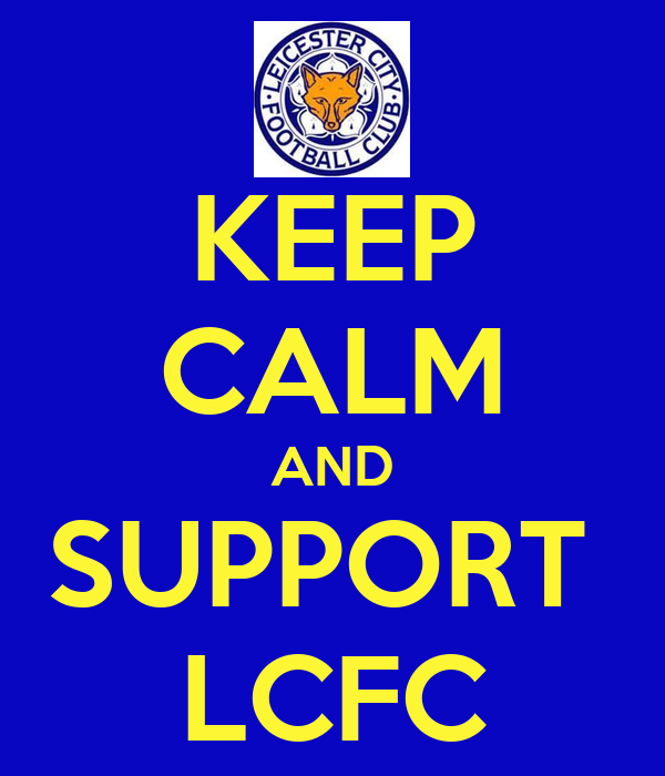 KEEP CALM AND SUPPORT  LCFC