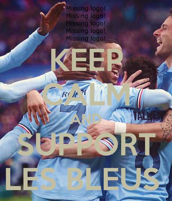KEEP CALM AND SUPPORT LES BLEUS