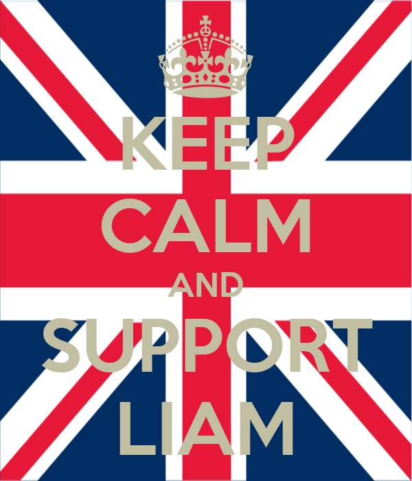 KEEP CALM AND SUPPORT LIAM