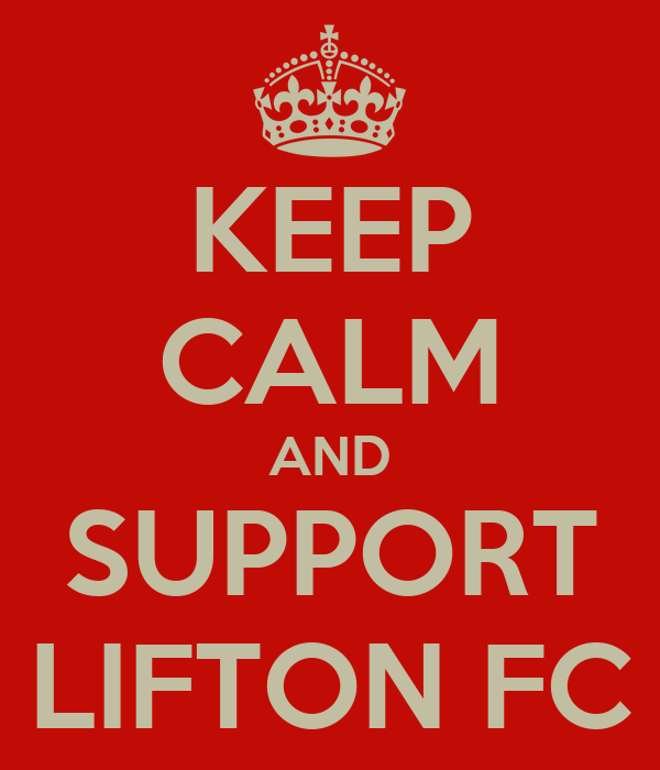 KEEP CALM AND SUPPORT LIFTON FC