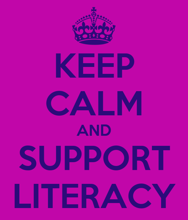 KEEP CALM AND SUPPORT LITERACY