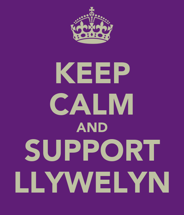 KEEP CALM AND SUPPORT LLYWELYN