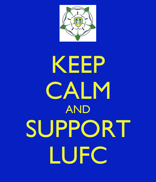 KEEP CALM AND SUPPORT LUFC