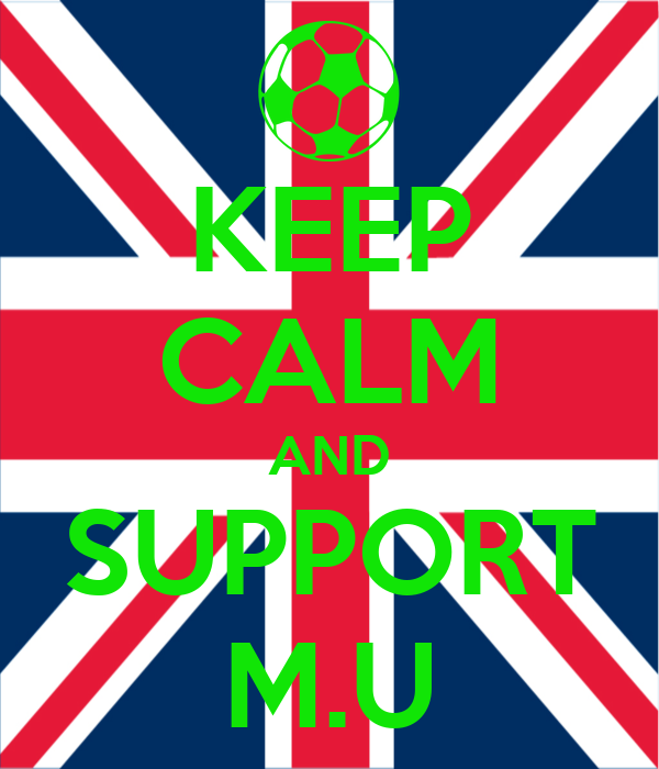KEEP CALM AND SUPPORT M.U