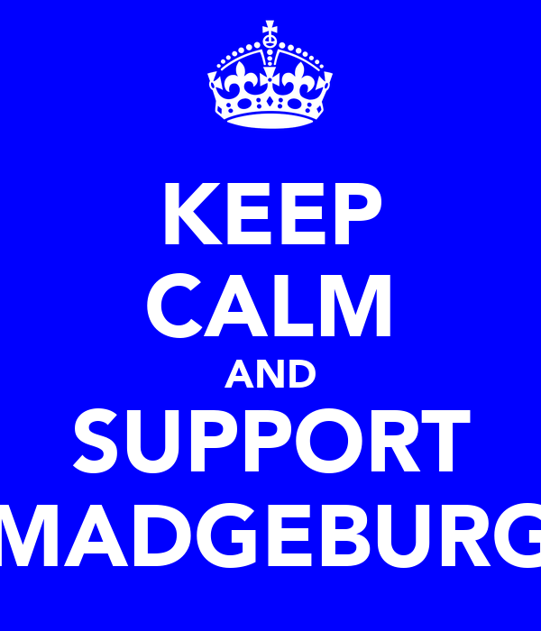 KEEP CALM AND SUPPORT MADGEBURG