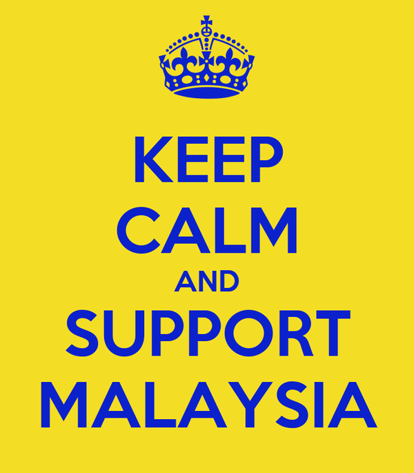 KEEP CALM AND SUPPORT MALAYSIA