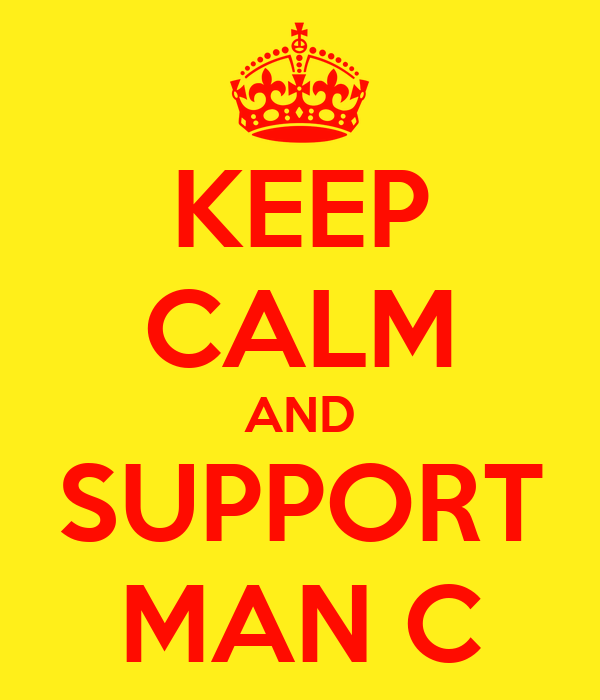 KEEP CALM AND SUPPORT MAN C