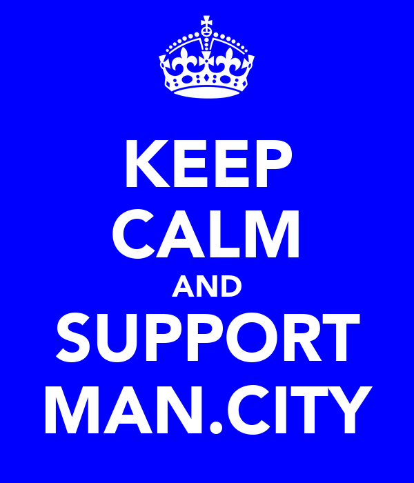 KEEP CALM AND SUPPORT MAN.CITY