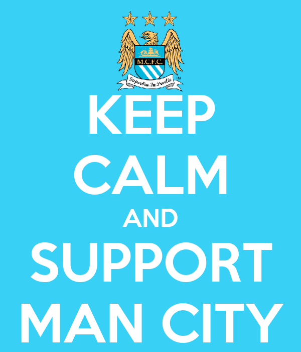 KEEP CALM AND SUPPORT MAN CITY