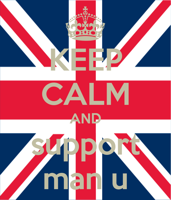 KEEP CALM AND support man u