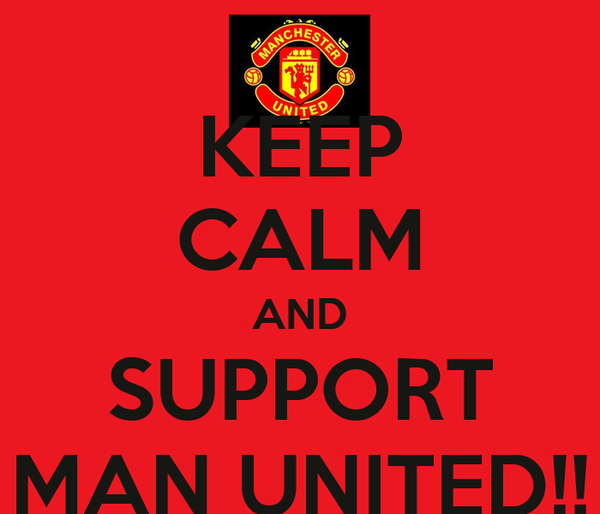 KEEP CALM AND SUPPORT MAN UNITED!!