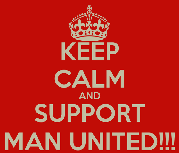 KEEP CALM AND SUPPORT MAN UNITED!!!