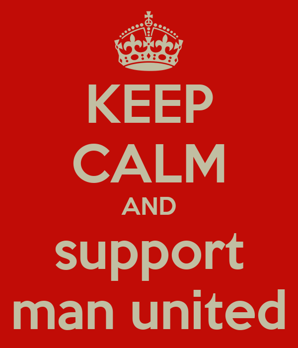 KEEP CALM AND support man united