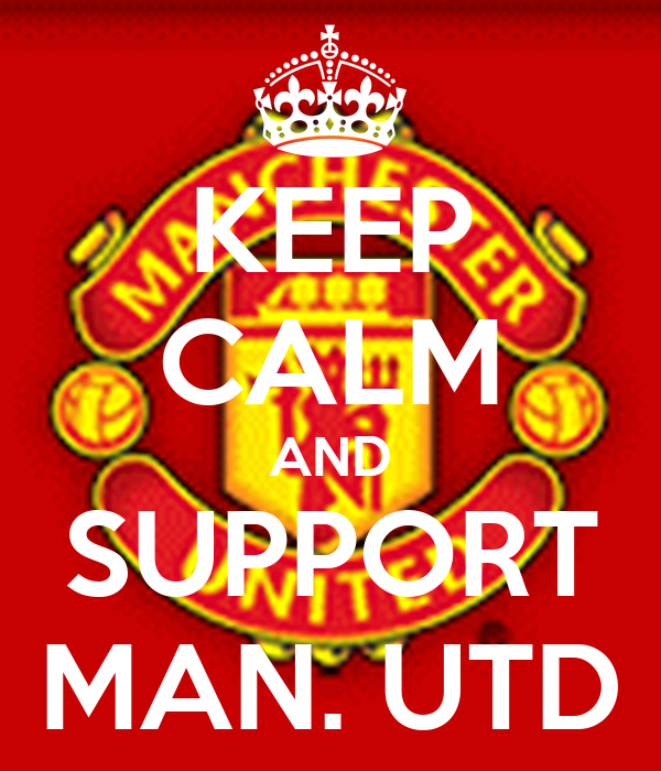 KEEP CALM AND SUPPORT MAN. UTD