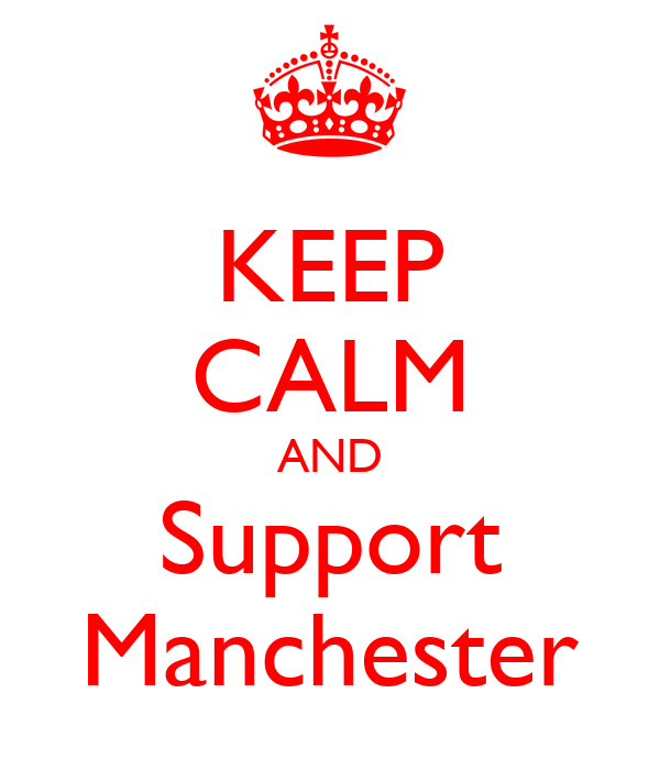 KEEP CALM AND Support Manchester