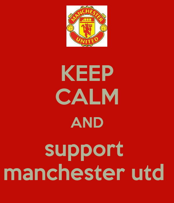 KEEP CALM AND support  manchester utd