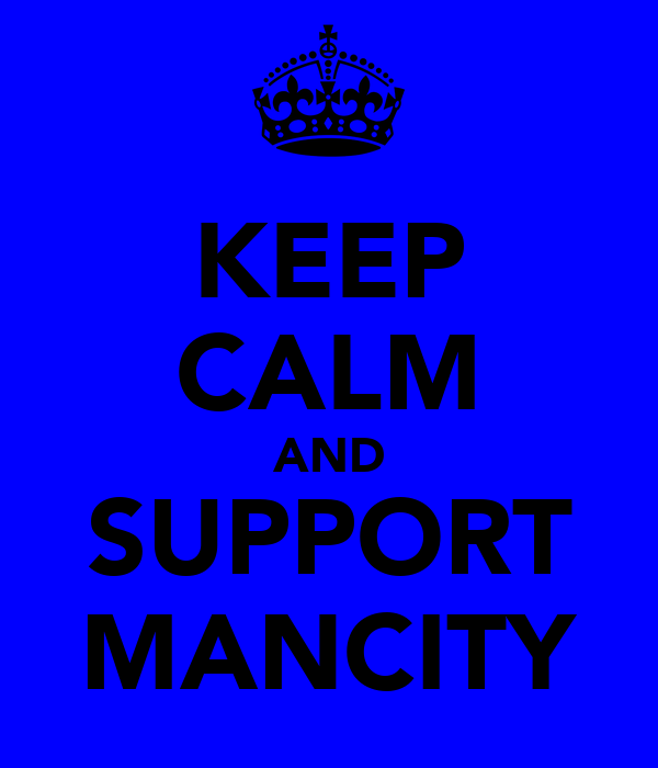 KEEP CALM AND SUPPORT MANCITY