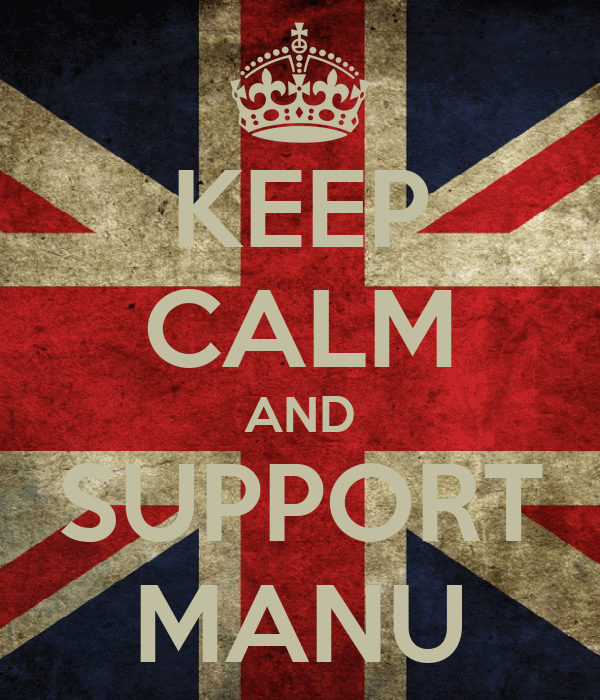 KEEP CALM AND SUPPORT MANU