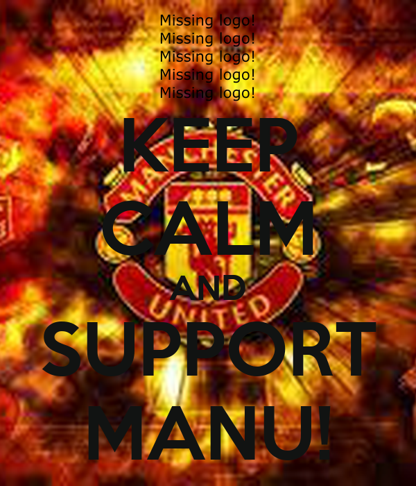 KEEP CALM AND SUPPORT MANU!