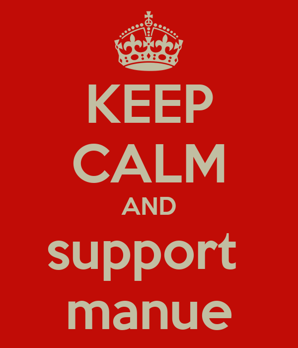 KEEP CALM AND support  manue
