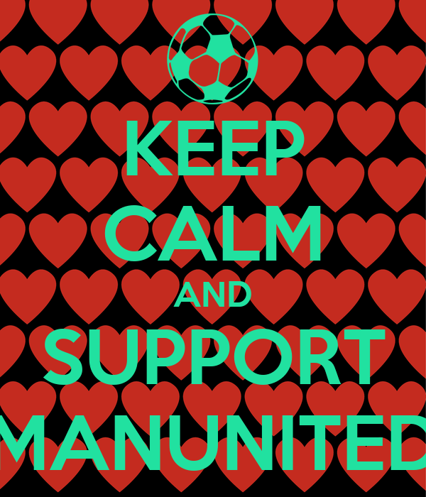 KEEP CALM AND SUPPORT MANUNITED