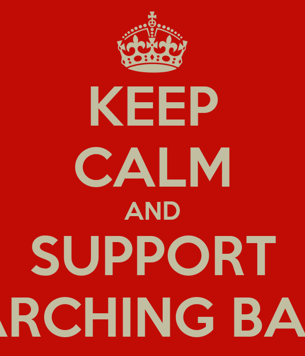 KEEP CALM AND SUPPORT MARCHING BAND