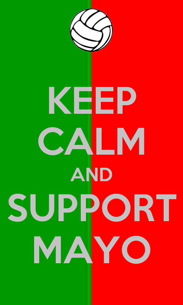 KEEP CALM AND SUPPORT MAYO