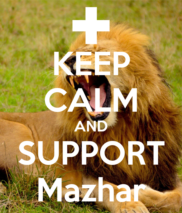 KEEP CALM AND SUPPORT Mazhar
