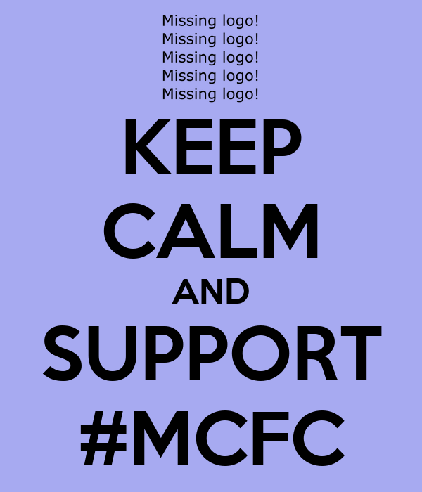 KEEP CALM AND SUPPORT #MCFC