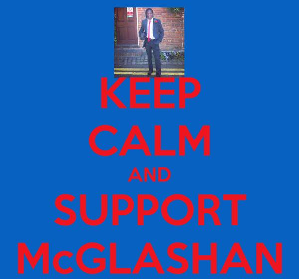 KEEP CALM AND SUPPORT McGLASHAN