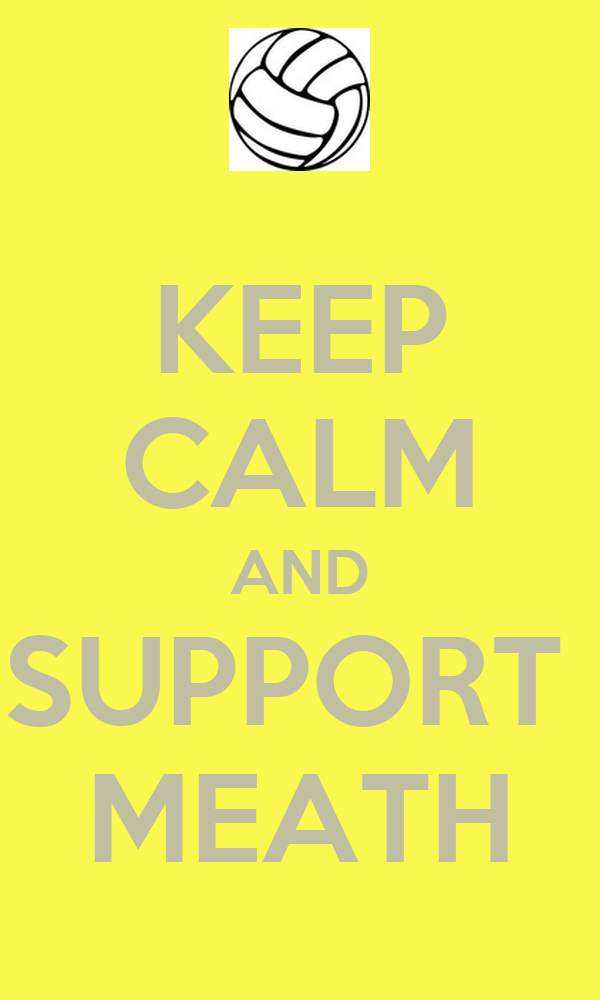 KEEP CALM AND SUPPORT  MEATH