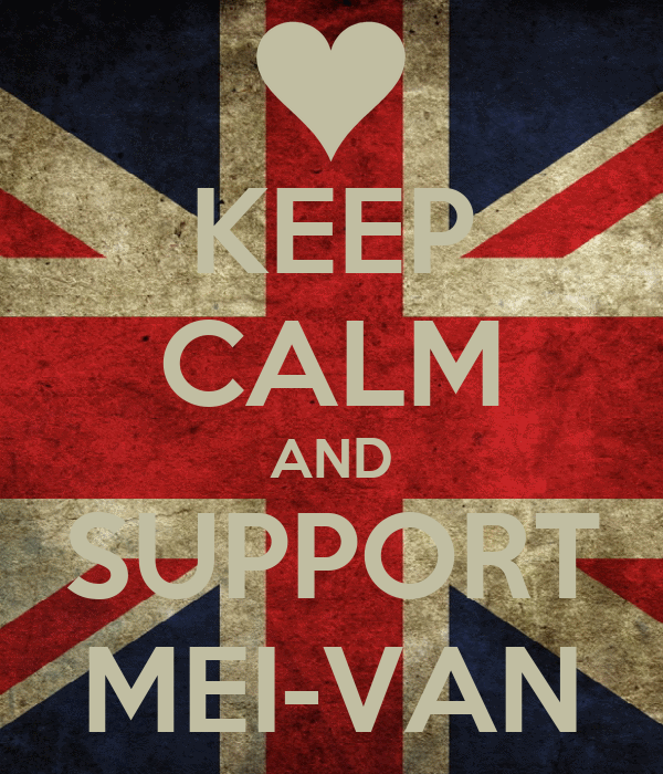KEEP CALM AND SUPPORT MEI-VAN